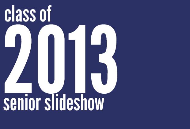 2013 senior slideshow