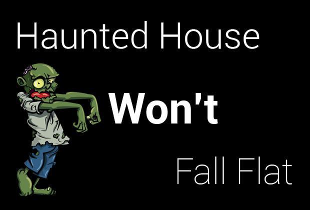 Haunted house won't fall flat