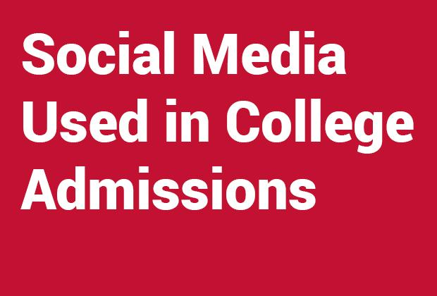Social media used in college admissions