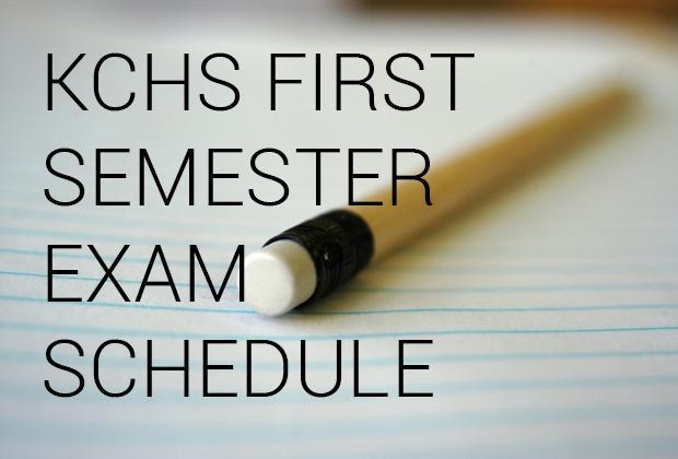 KCHS first semester exam schedule