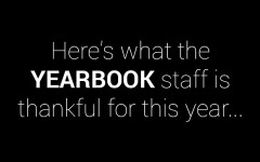 The yearbook staff is thankful for…