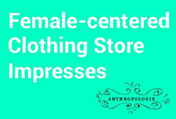 Female-centered clothing store impresses