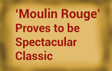 'Moulin Rouge' proves to be spectacular classic