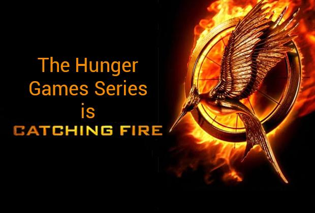 The Hunger Games Series is 'Catching Fire'